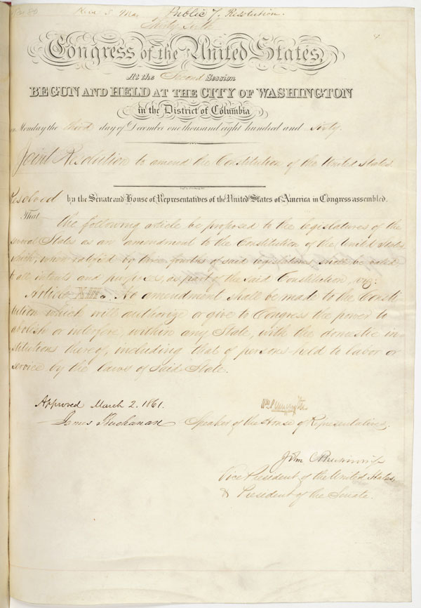 Joint Resolution Proposing a 13th Amendment to the Constitution signed by President James Buchanan, March 2, 1861. National Archives, General Records of the U.S. Government